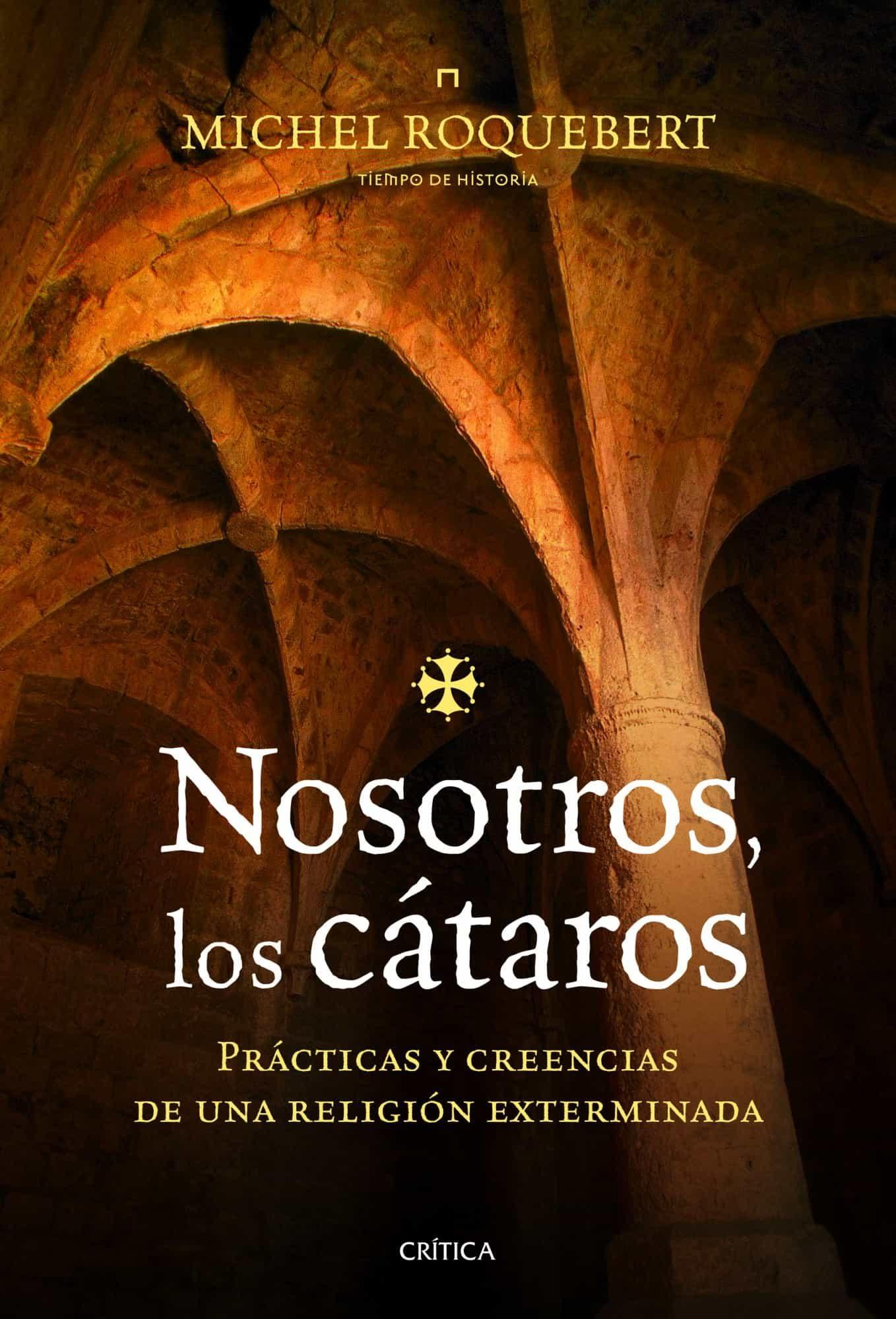 NOSOTROS LOS CÁTAROS, de Michel Roquebert 9788498923933