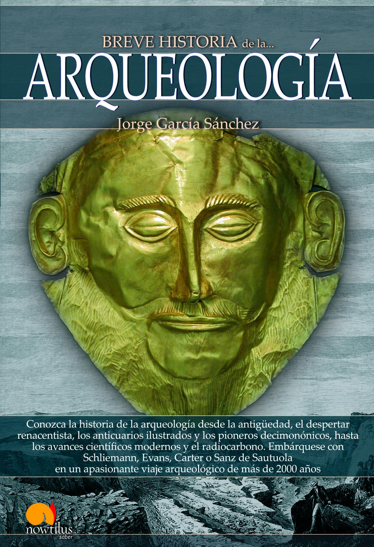 Breve Historia De La Arqueologia Jorge Garcia Sanchez Comprar