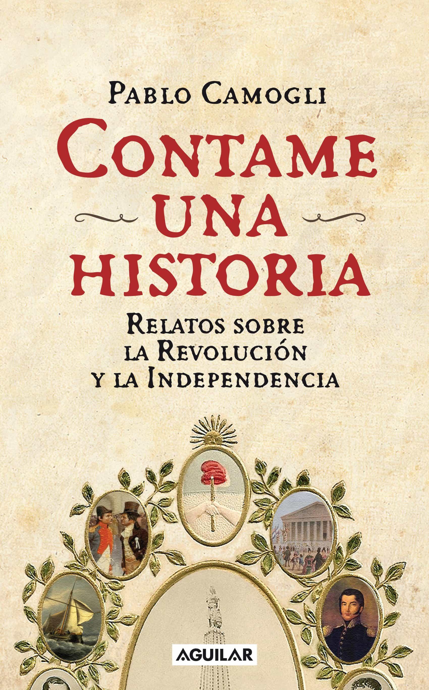 Contame una historia: Relatos sobre la Revolución y la Independencia