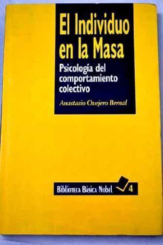 EL INDIVIDUO EN LA MASA: PSICOLOGIA DEL COMPORTAMIENTO COLECTIVO