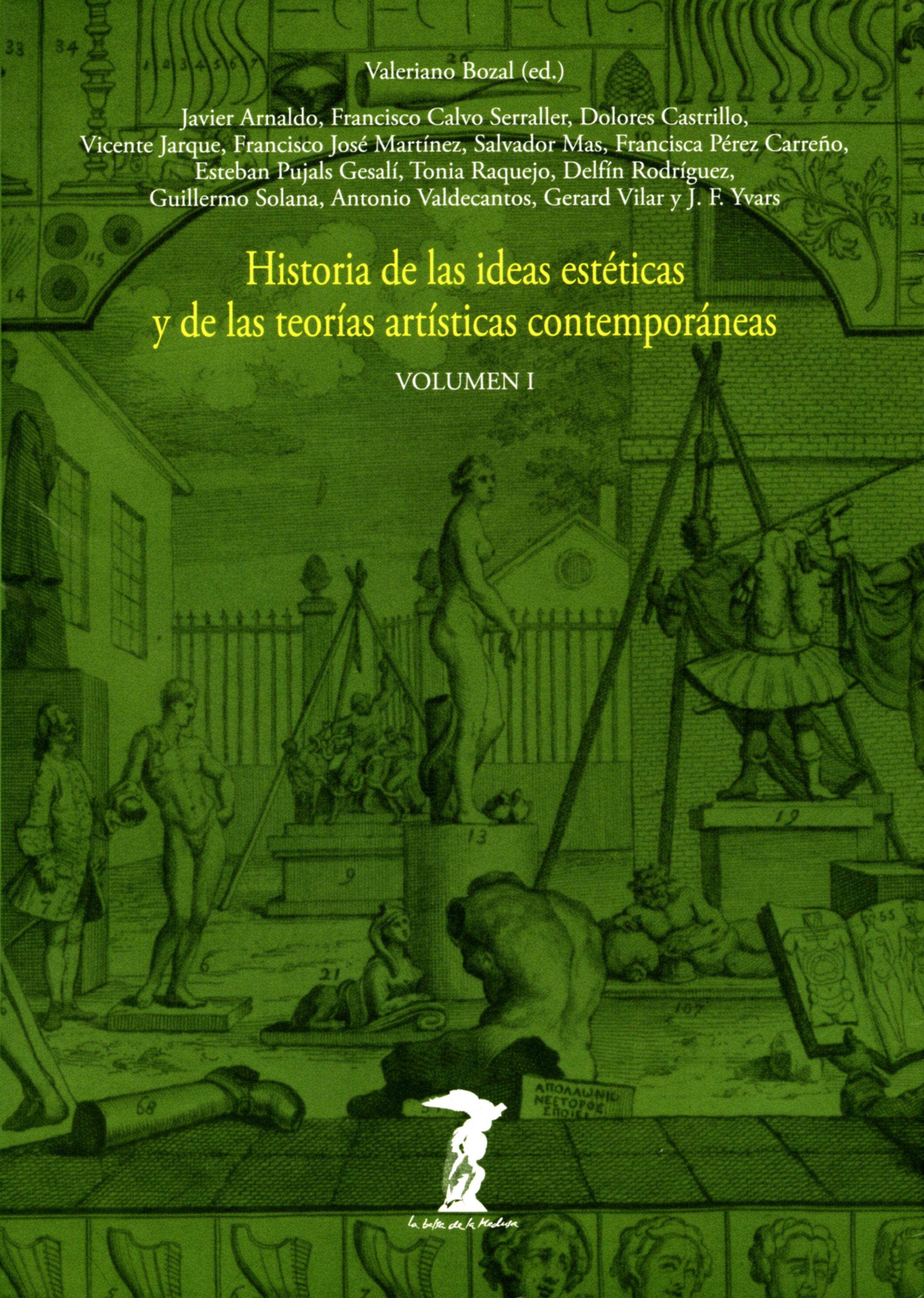 Historia de las ideas estéticas y de las teorías artísticas contemporáneas. Vol. 1 (La balsa de la Medusa nº 80)