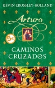 """CAMINOS CRUZADOS: 2ª ENTREGA DE """"ARTURO (ESCRITURA DESATADA)"""