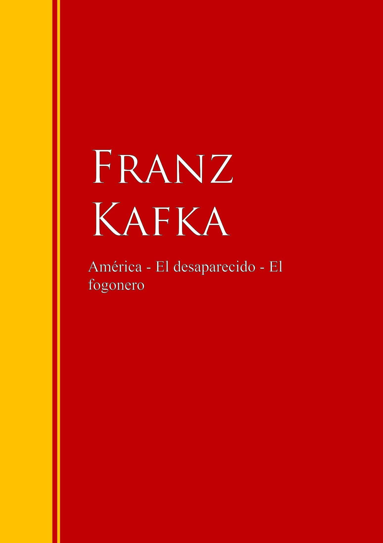 América: El desaparecido - El fogonero (Biblioteca de Grandes Escritores)