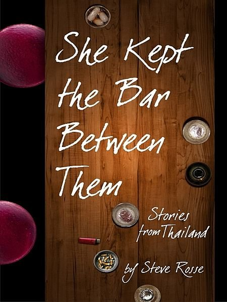 She Kept the Bar Between Them - Stories from Thailand (English Edition)