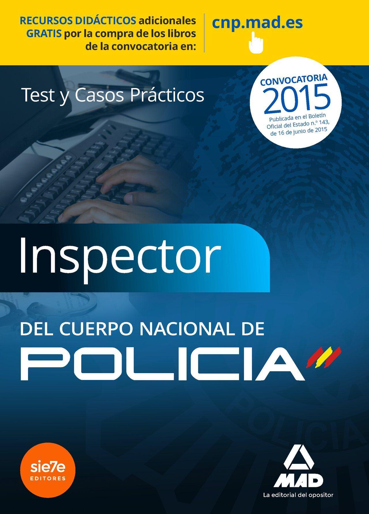Inspectores del Cuerpo Nacional de Policía. Test y casos prácticos