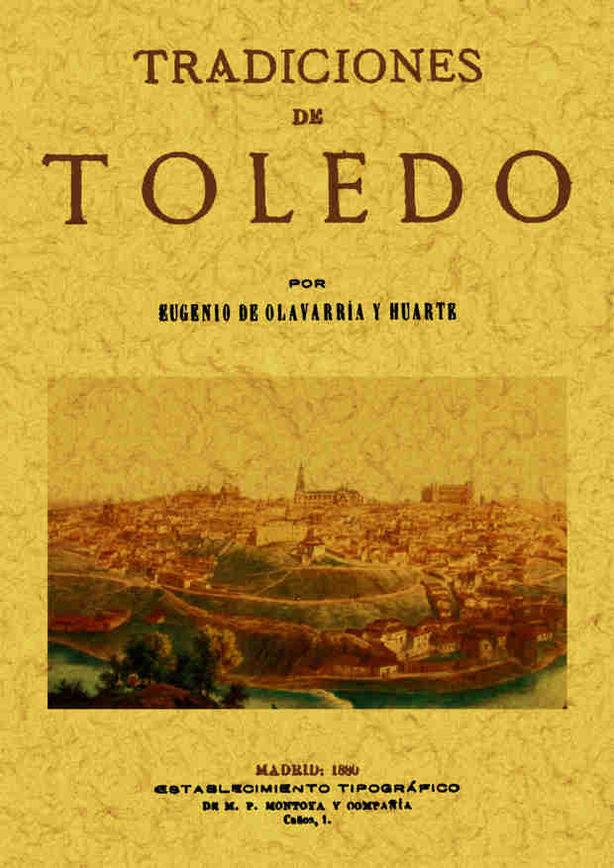 TRADICIONES DE TOLEDO (ED. FACSIMIL DE LA ED. DE MADRID, 1880) (P ROLOGO DE RAFAEL DEL VALLE Y ALDABALDE)