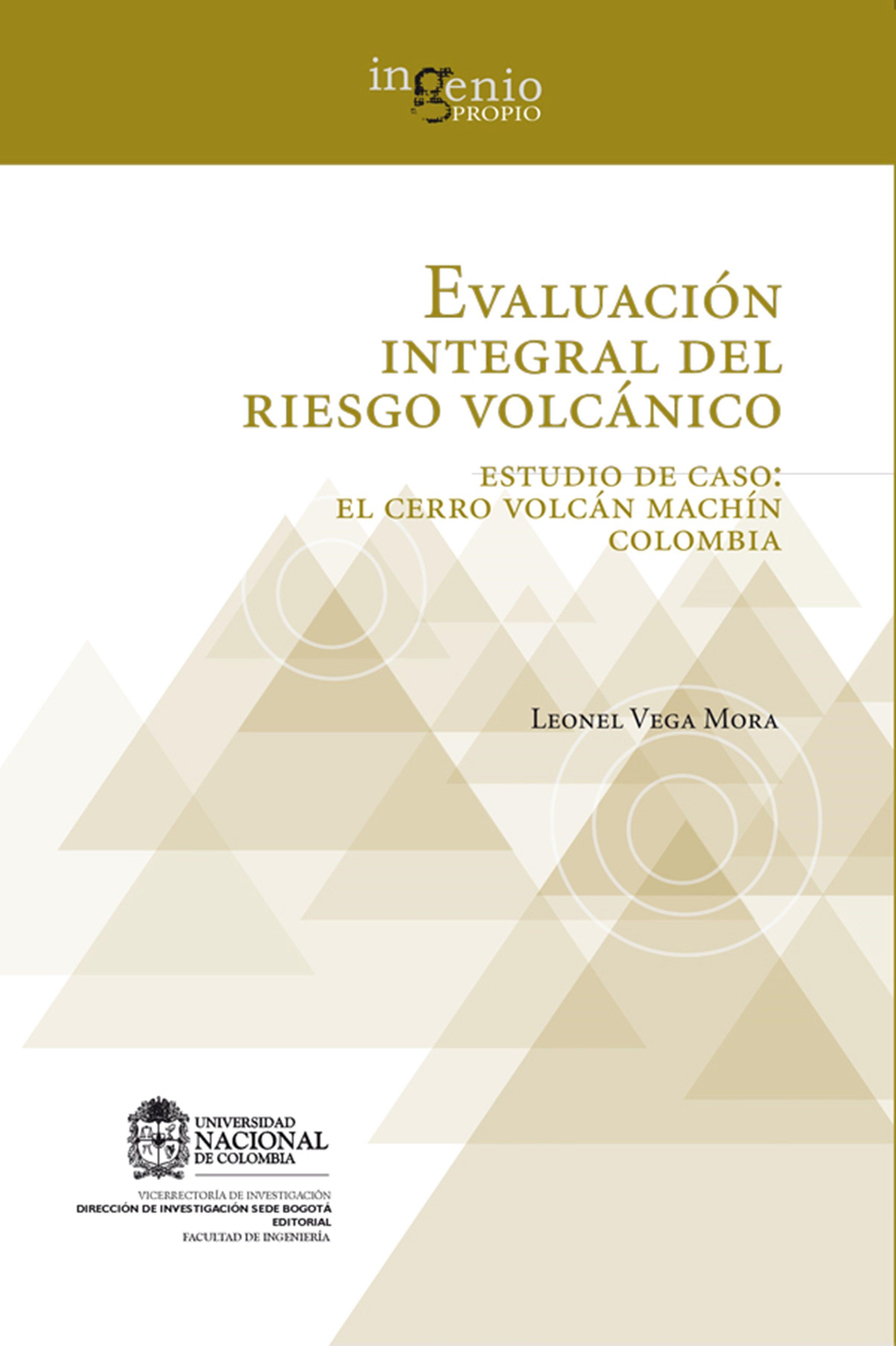 EVALUACIÓN INTEGRAL DEL RIESGO VOLCÁNICO. ESTUDIO DE CASO: EL CERRO VOLCÁN MACHÍN COLOMBIA (EBOOK)