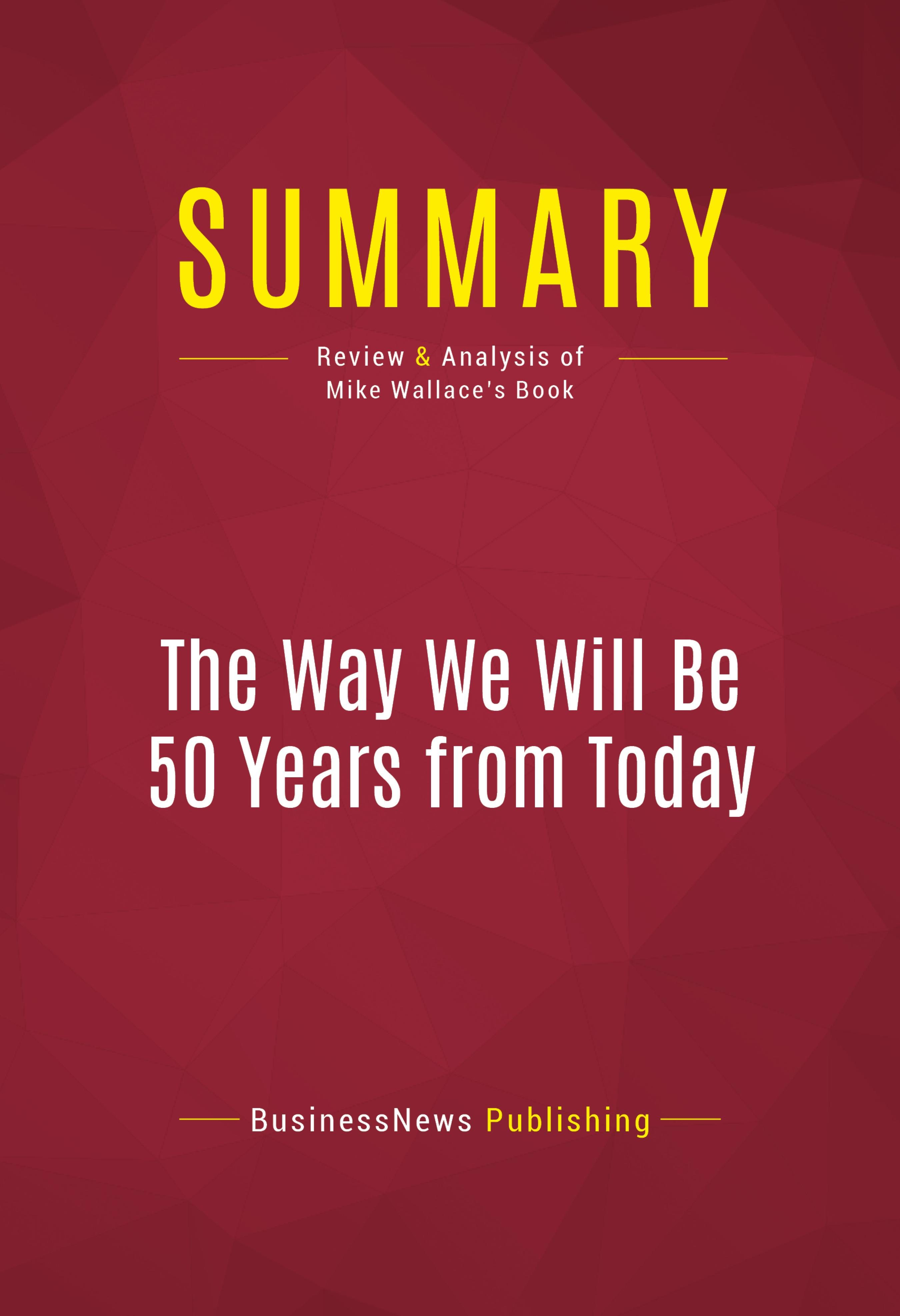 Summary of the way we will be 50 years from today 60 of the summary of the way we will be 50 years from today 60 of the worlds fandeluxe PDF