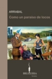 Como Un Paraiso De Locos por Fernando Arrabal epub