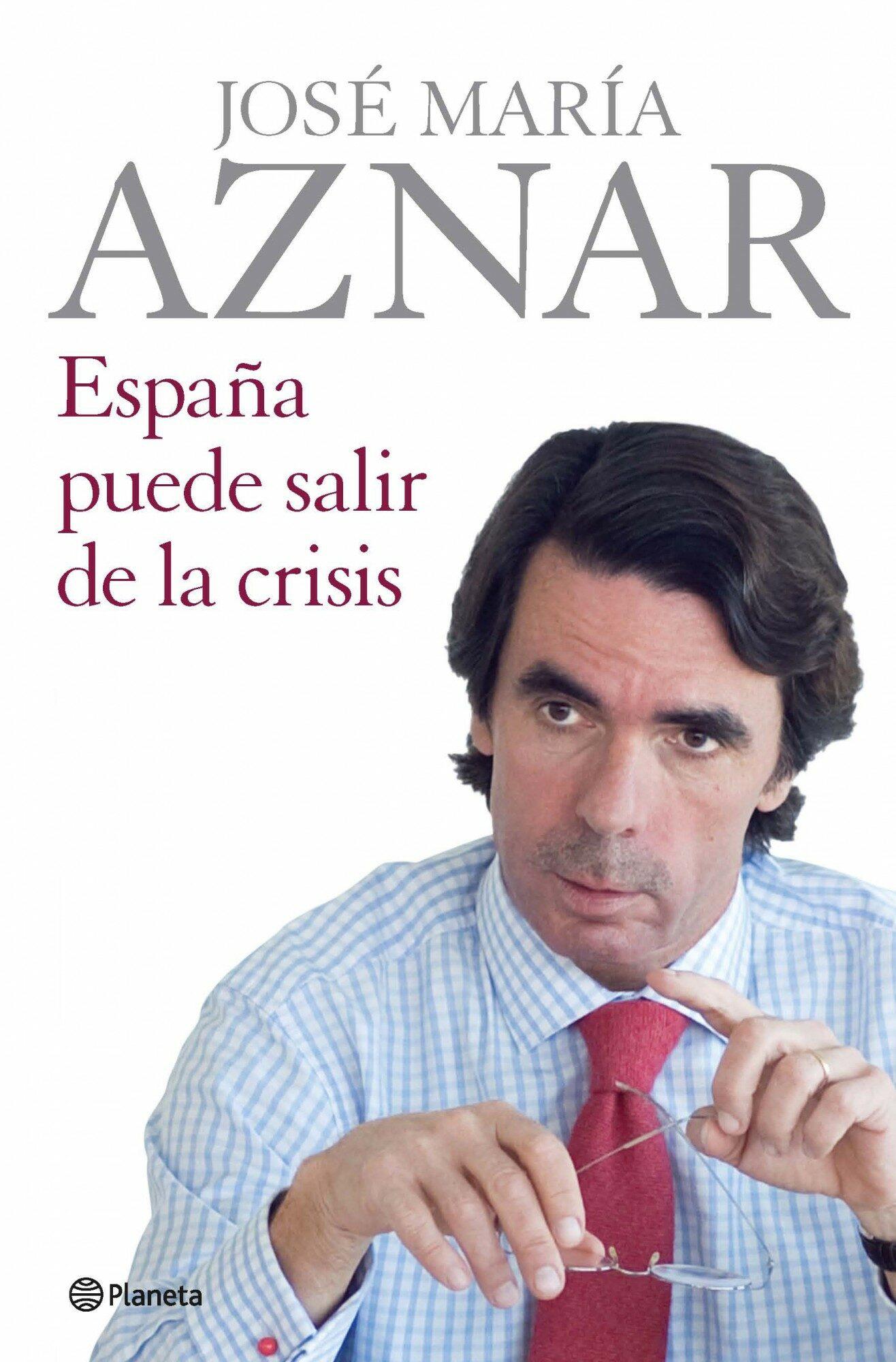España Puede Salir De La Crisis por Jose Maria Aznar epub