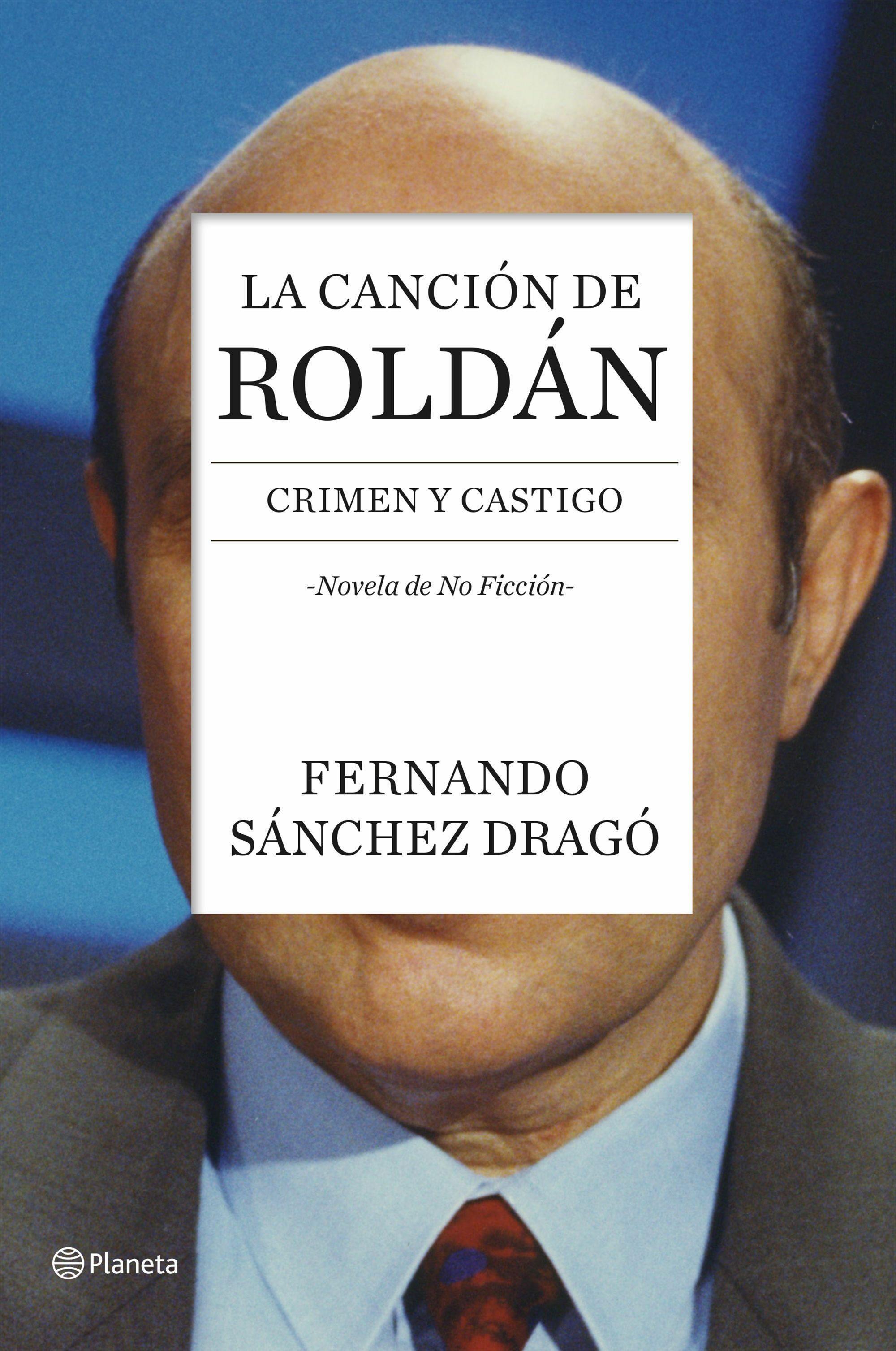 La cancion de roldan crimen y castigo fernando sanchez drago 9788408136743