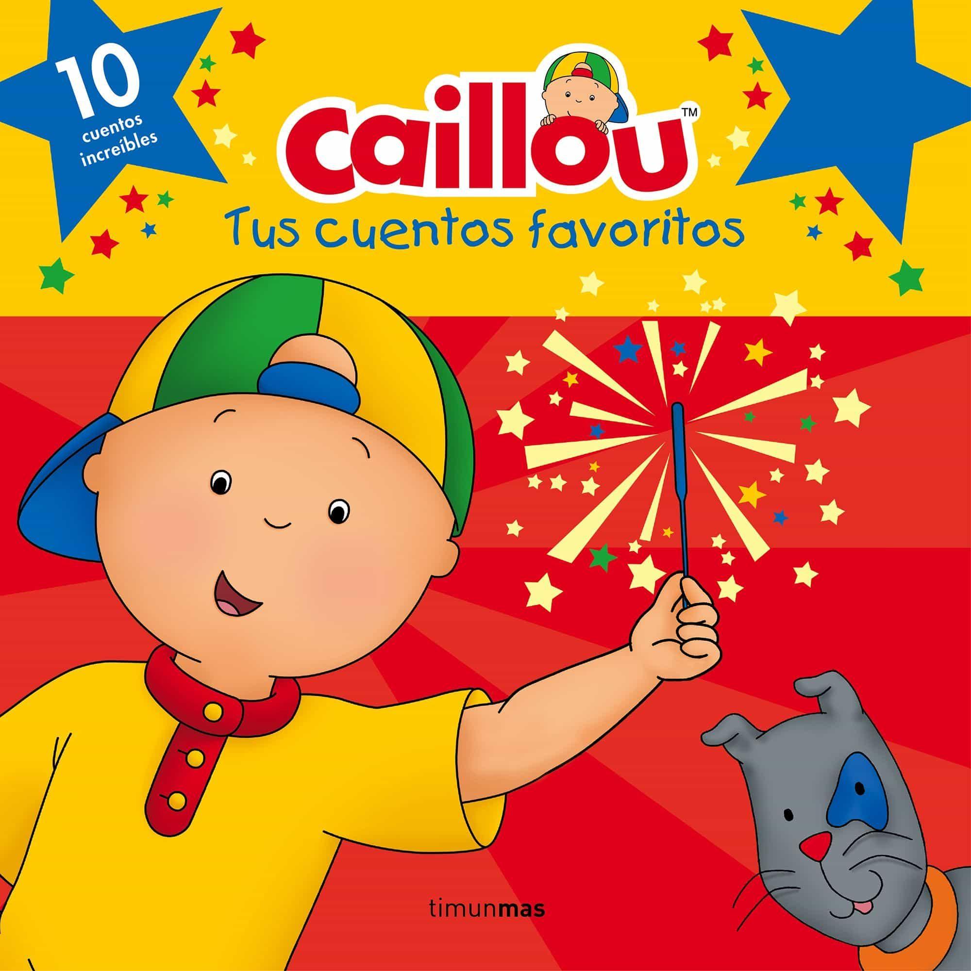 CAILLOU. TUS CUENTOS FAVORITOS | VV.AA. | Comprar libro 9788408160243