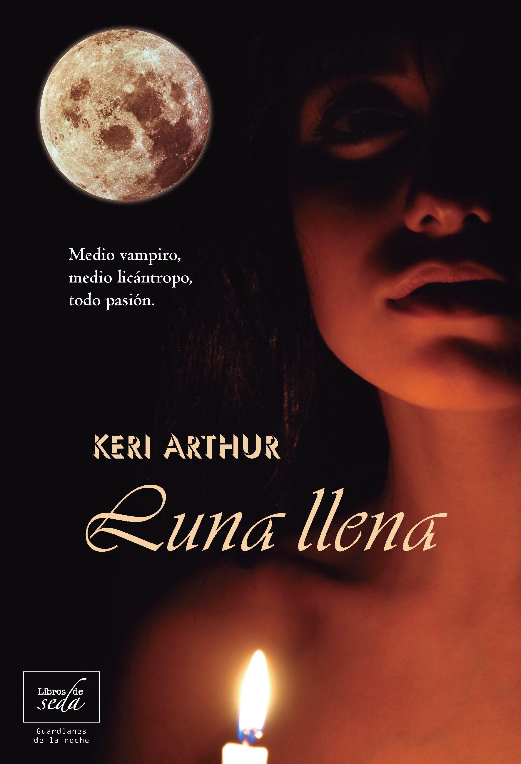 Luna Llena Guardianes De La Noche 1 Keri Arthur Comprar Libro