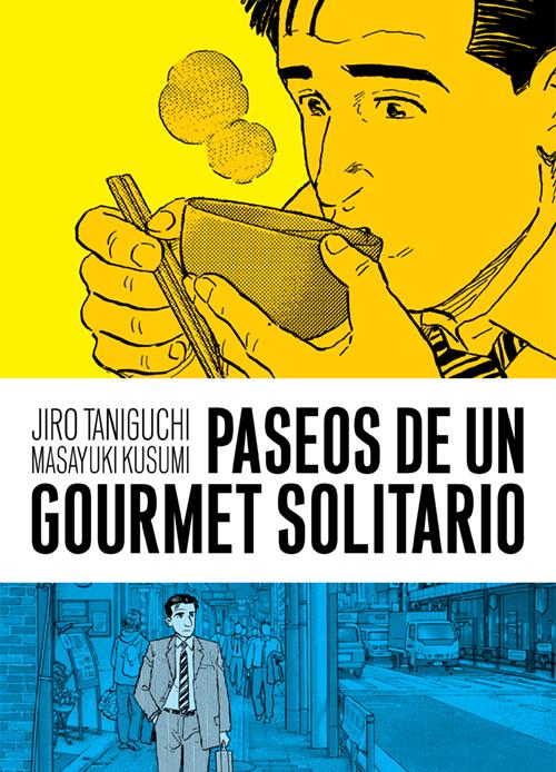 Paseos De Un Gourmet Solitario por Jiro Taniguchi;                                                                                    Masayuki Kusumi