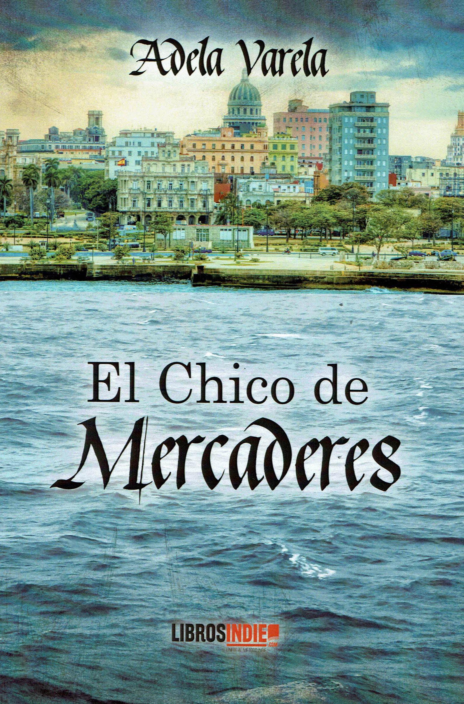 El Chico de Mercaderes, de Arela Varela