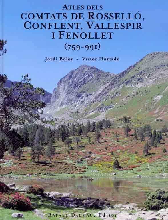Atles Dels Comtats De Rossello, Conflent, Vallespir I Fenollet (7 59-991) por Jordi Bolos I Masclans