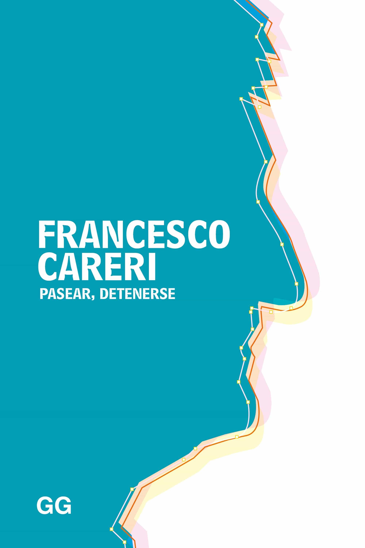 Pasear, Detenerse   por Francesco Careri epub