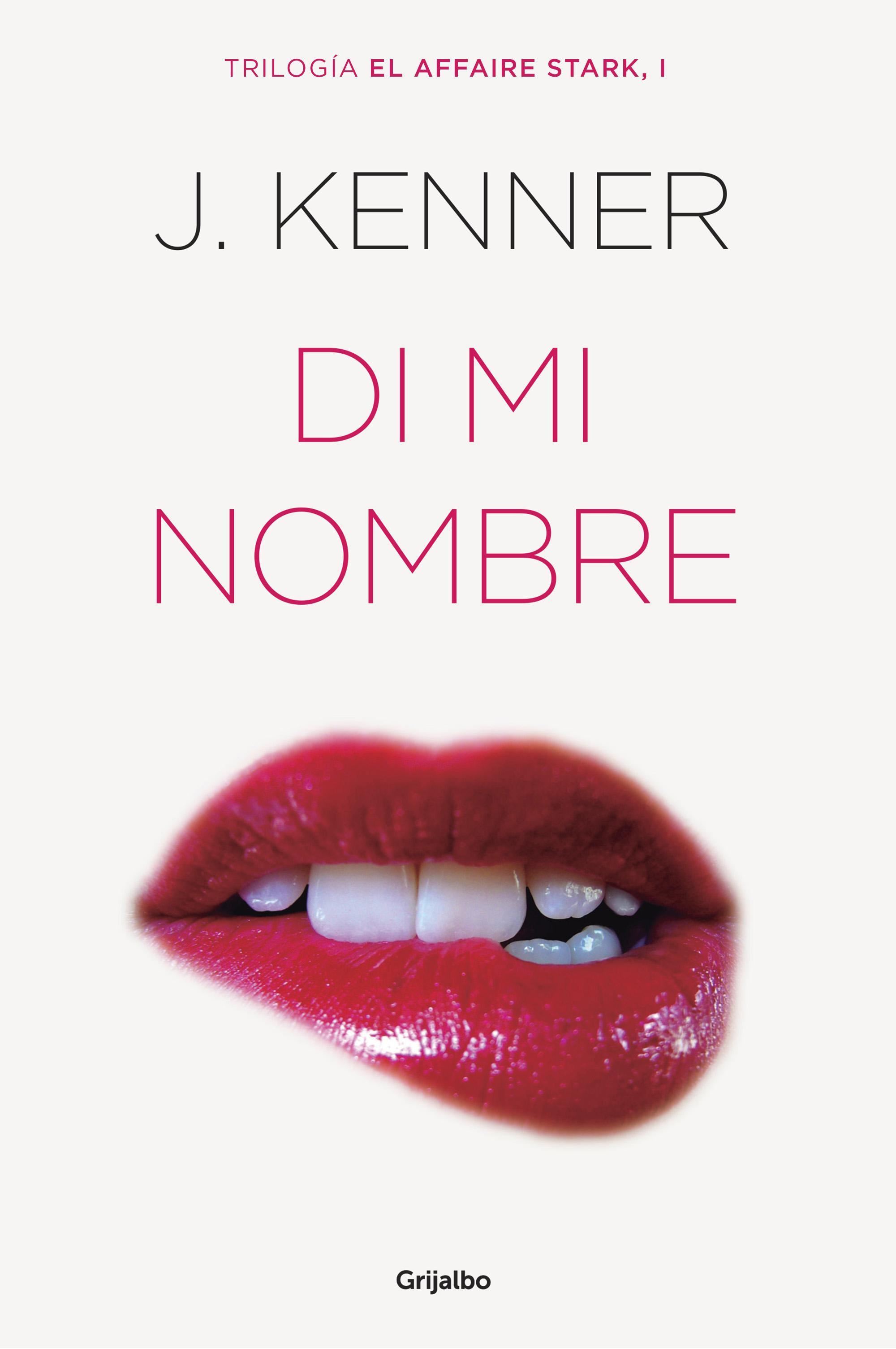 di mi nombre (trilogia affaire stark i)-j. kenner-9788425354243