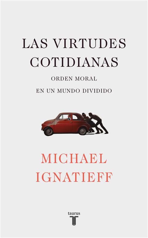 las virtudes cotidianas-michael ignatieff-9788430619443
