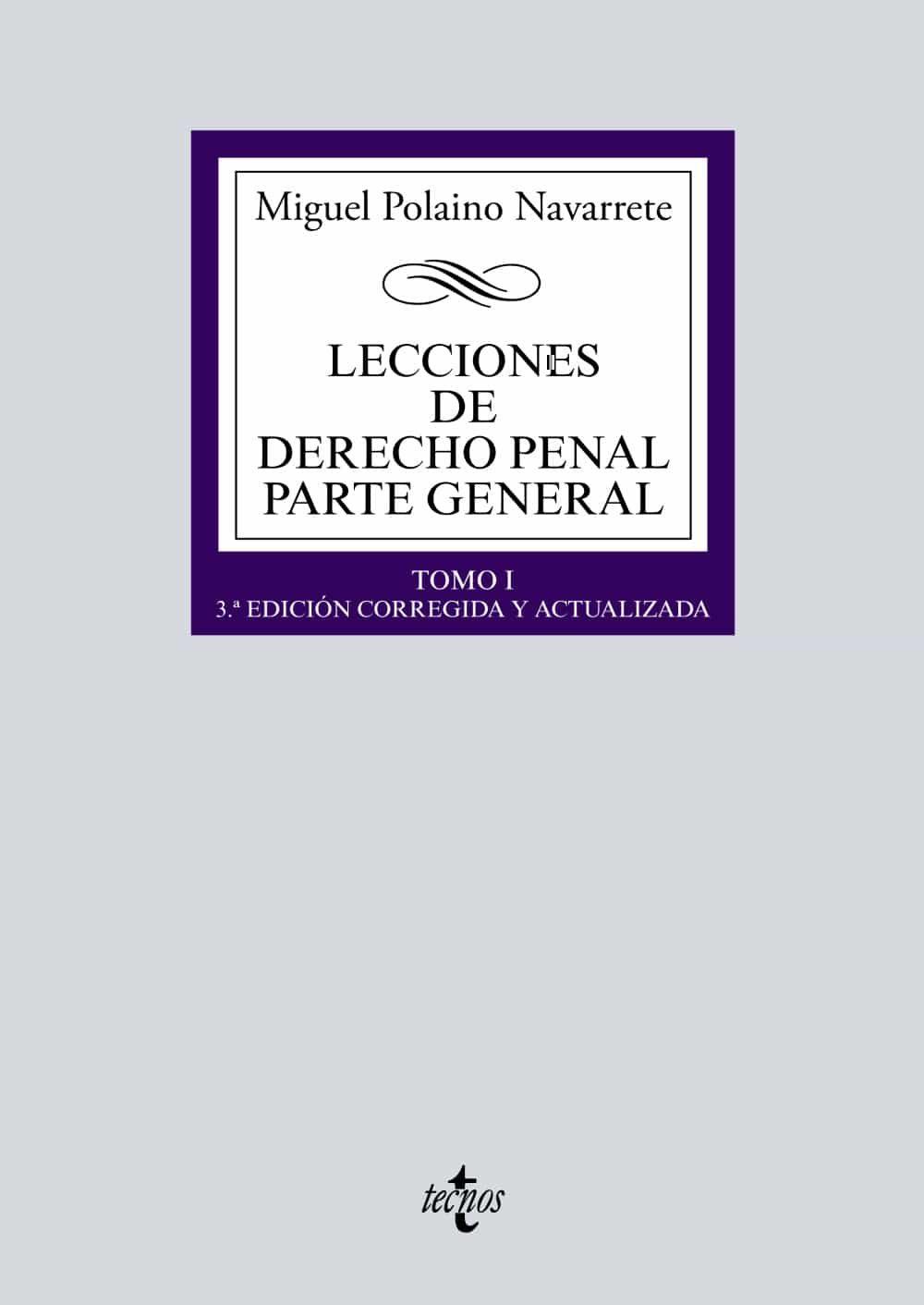 lecciones de derecho penal parte general tomo i (3ª ed.)-miguel polaino navarrete-9788430971343