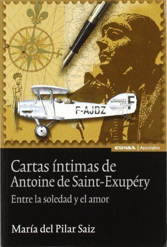 Cartas Intimas De Antoine De Saint-exupery. por Maria Del Pilar Saiz