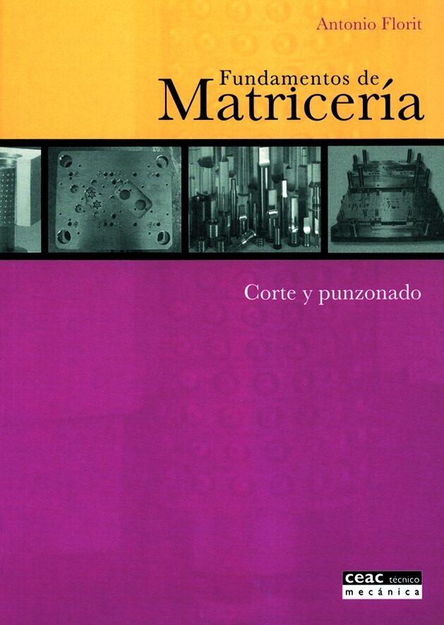 Fundamentos De Matriceria por Antonio Florit Gratis