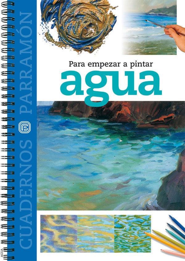 PARA EMPEZAR A PINTAR CON AGUA | VV.AA. | Comprar libro 9788434223943