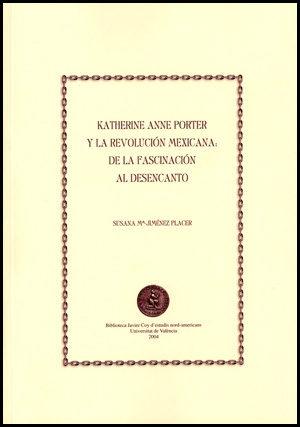 Katherine Anne Porter Y La Revolucion Mexicana: De La Fascinacion Al Desencanto por Susana Mª Jimenez Placer;                                                                                                                                                                                                          Carme (dir.) Manuel epub