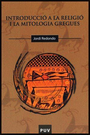 Introduccio A La Religio I La Mitologia Gregues por Jordi Redondo epub
