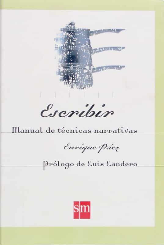 Escribir. Manual De Técnicas Narrativas (ebook-epub)   por Enrique Paez