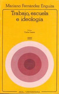 trabajo, escuela e ideologia: marx y la critica de la educacion-mariano fernandez enguita-9788476000243