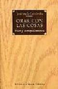 Orar Con Las Cosas: Voces Y Acompañamiento por Jose Maria Cabodevilla