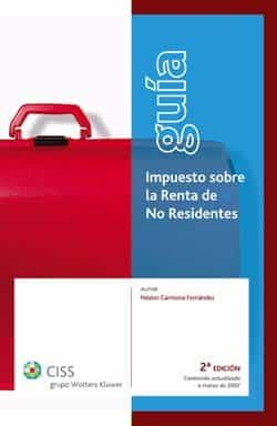 Guia Impuesto Sobre La Renta De No Residentes (2ª Ed.) por Nestor Carmona Fernandez Gratis