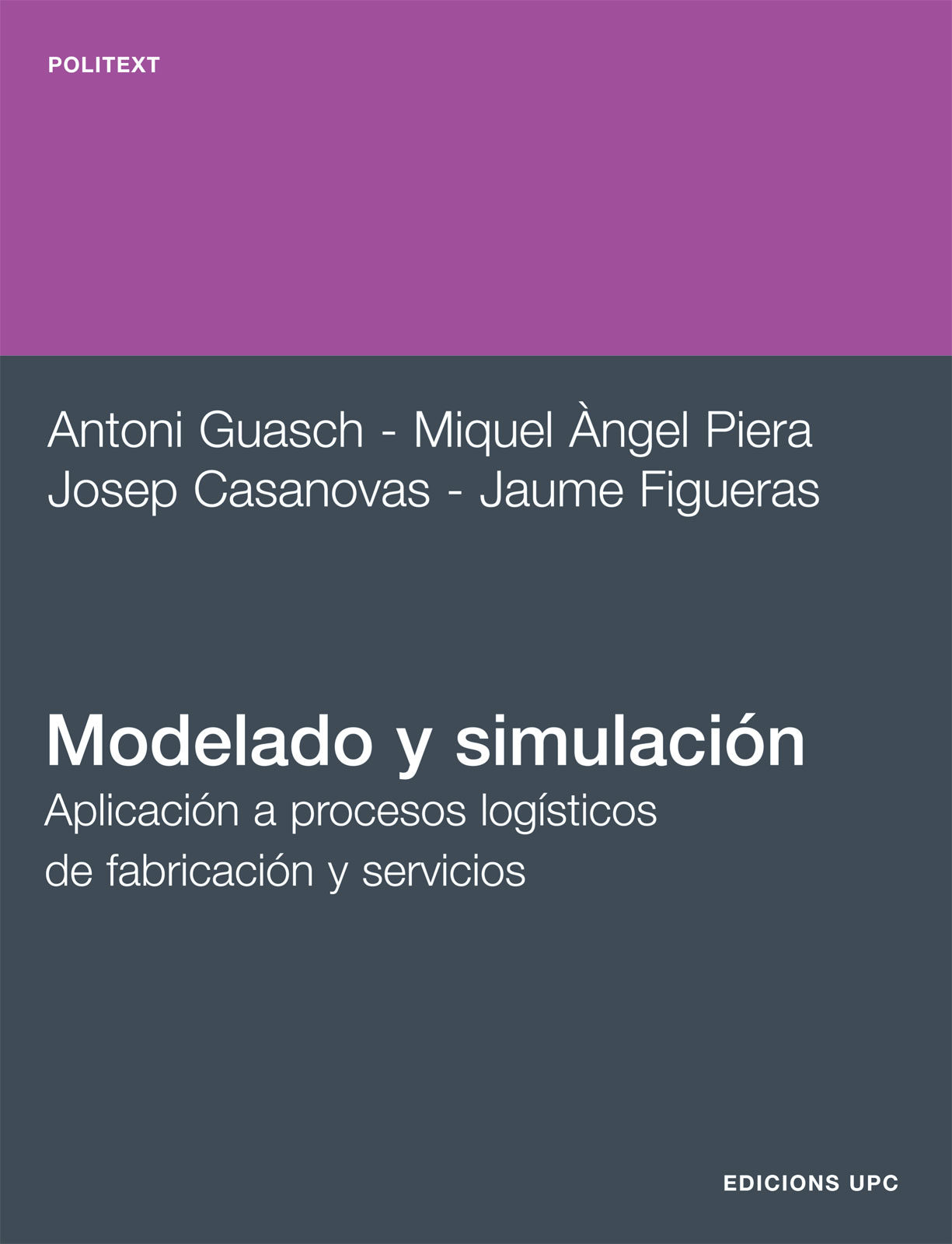 Modelado Y Simulacion.aplicacion A Procesos Logisticos De Fabrica Cion Y Servicios por Josep Casanovas epub