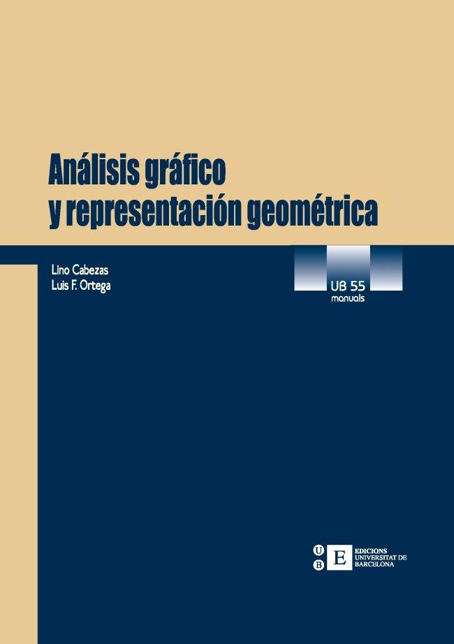 analisis grafico y representacion geometrica-lino cabezas gelabert-luis f. ortega de uhler-9788483382943