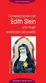 Conversaciones Con Edith Stein, Una Mujer Arrancada Del Pueblo por Eduardo T. Gil De Muro epub