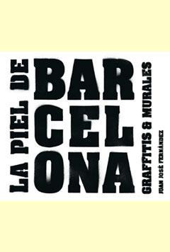 LA PIEL DE BARCELONA: GRAFFITIS Y MURALES