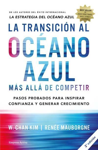 LA TRANSICIÓN AL OCÉANO AZUL   W. CHAN KIM   Comprar libro 9788492921843 cf78b843b9