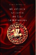 El Codice Secreto De Los Templarios por Jacques De Martinge Gratis