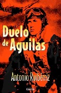 Duelo De Aguilas por Antonio Ruiberriz epub