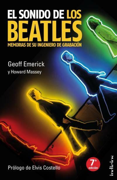 el sonido de los beatles: memorias de un ingeniero de grabacion-geoff emerick-9788493795443