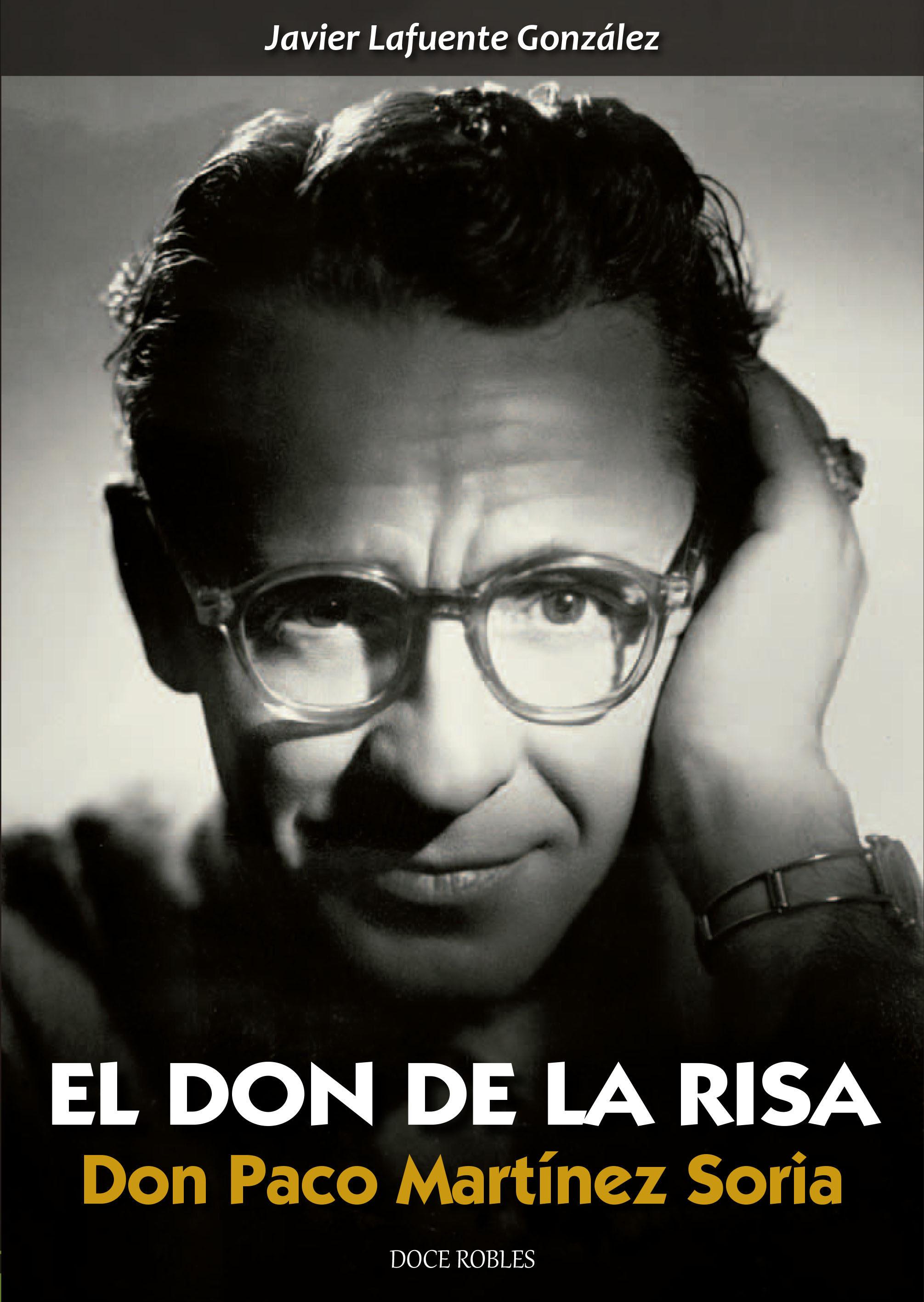 El Don De La Risa: Don Paco Martínez Soria por Javier Lafuente