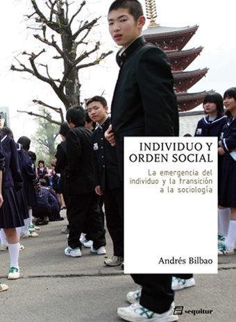 Individuo Y Orden Social, La Emergencia Del Individuo Y La Transi Cion A La Sociologia por Andres Bilbao Gratis