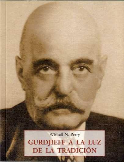 Gurdjieff A La Luz De La Tradicion por Whitall N. Perry