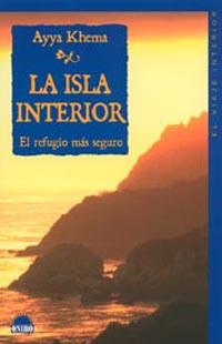 la isla interior: el refugio mas pequeño-ayya khema-9788497540643