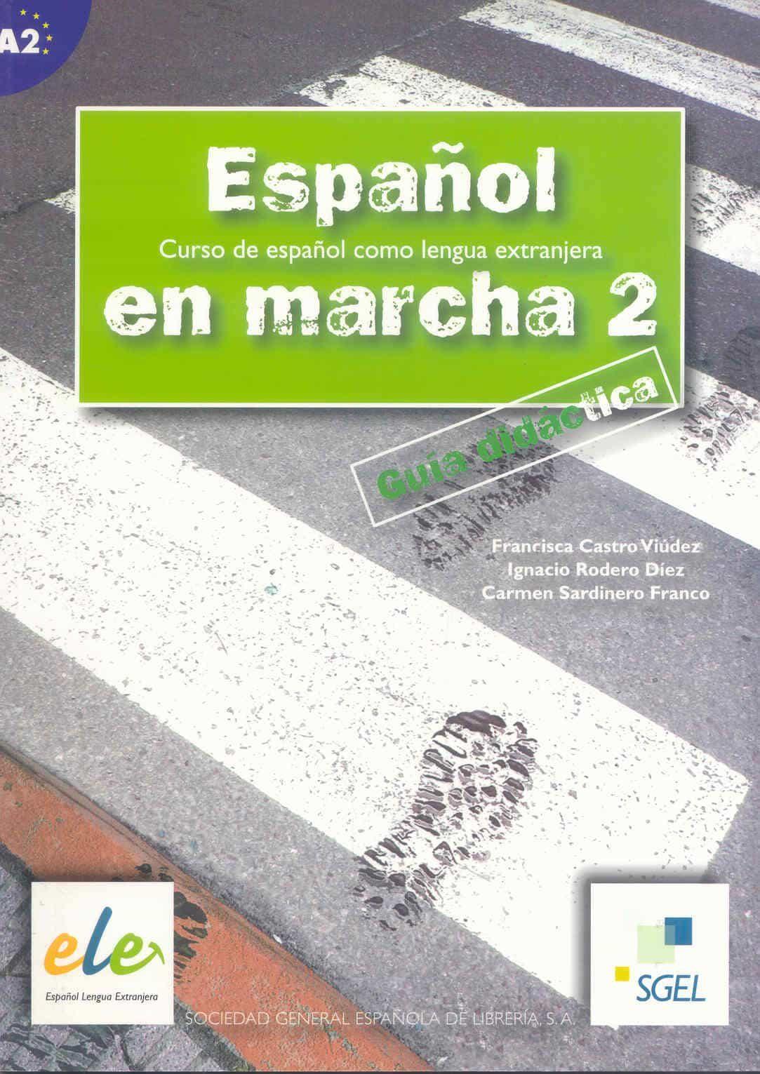 español en marcha 2: guia didactica (curso de español como lengua extranjera)-9788497781343