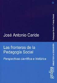 Las Fronteras De La Pedagogia Social: Perspectivas Cientifica E H Istorica por Jose Antonio Caride Gomez epub