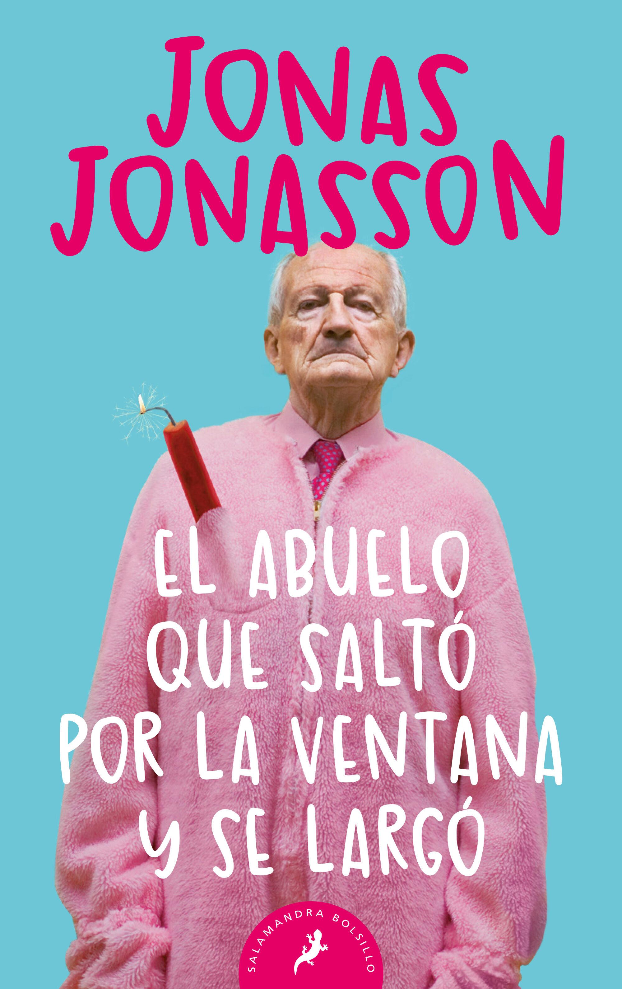 El Abuelo Que Salto Por La Ventana Y Se Largo por Jonas Jonasson