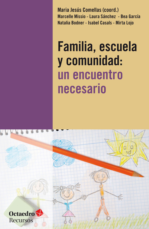 FAMILIA, ESCUELA Y COMUNIDAD: UN ENCUENTRO NECESARIO EBOOK | MARIA ...