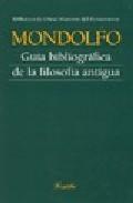 Guia Bibliografica De La Filosofia Antigua por Rodolfo Mondolfo